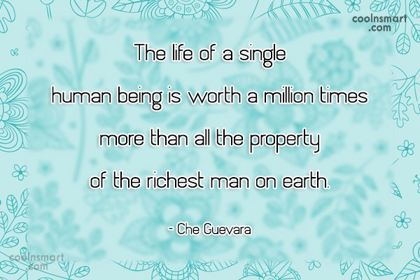 Quote: The life of a single human being...