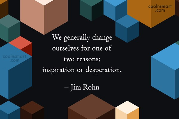 Quote: We generally change ourselves for one of...