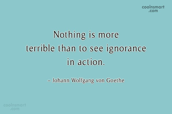 Quote: Nothing is more terrible than to see...
