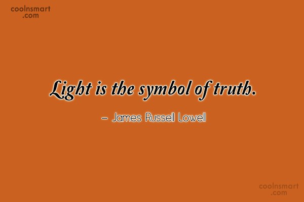 Truth Quote: Light is the symbol of truth. –...