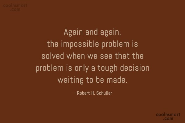 Quote: Again and again, the impossible problem is...