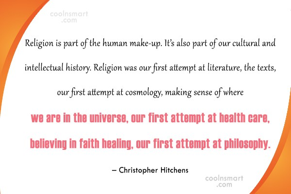 Quote: Religion is part of the human make-up....