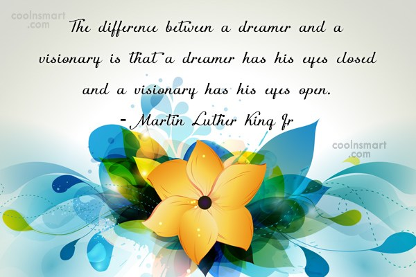 Dream Quote: The difference between a dreamer and a...