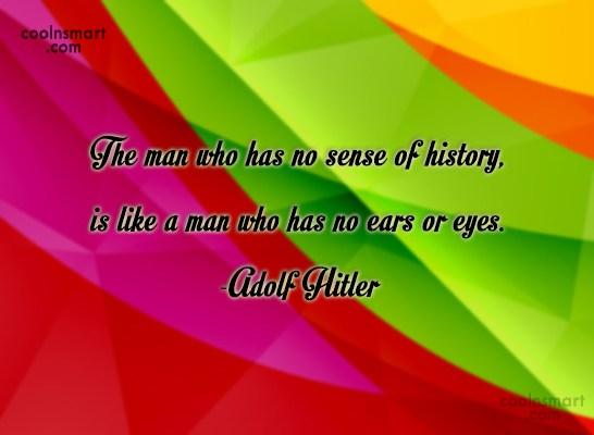 History Quote: The man who has no sense of...