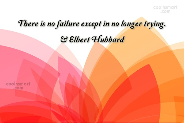 Quote: There is no failure except in no...