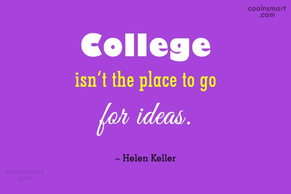 College Quote: College isn't the place to go for...
