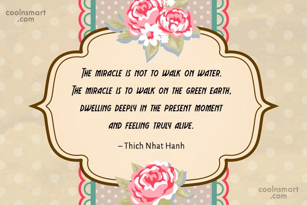 Nature Quote: The miracle is not to walk on...