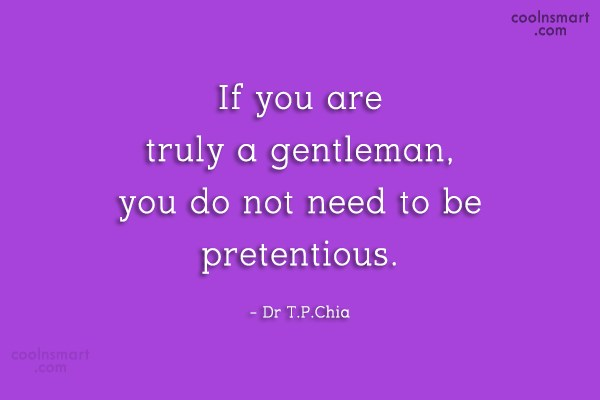 Hypocrisy Quote: If you are truly a gentleman, you...