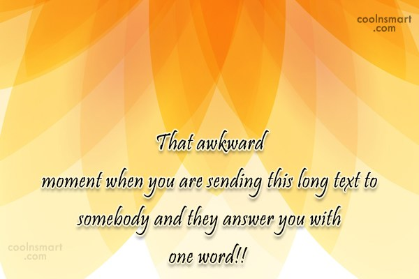 Funny Awkward Moments Quote: That awkward moment when you are sending...