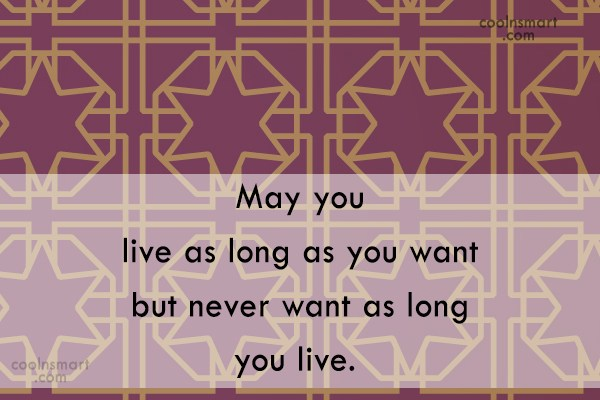 Wedding Quote: May you live as long as you...