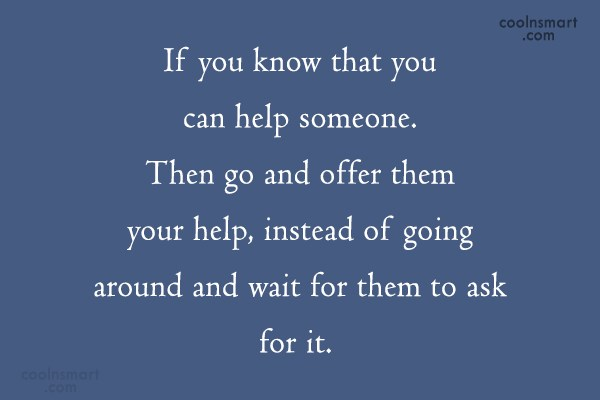 Help Quote: If you know that you can help...