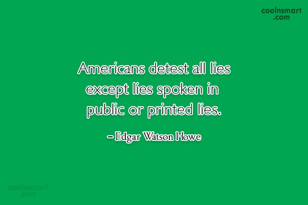 America Quote: Americans detest all lies except lies spoken...