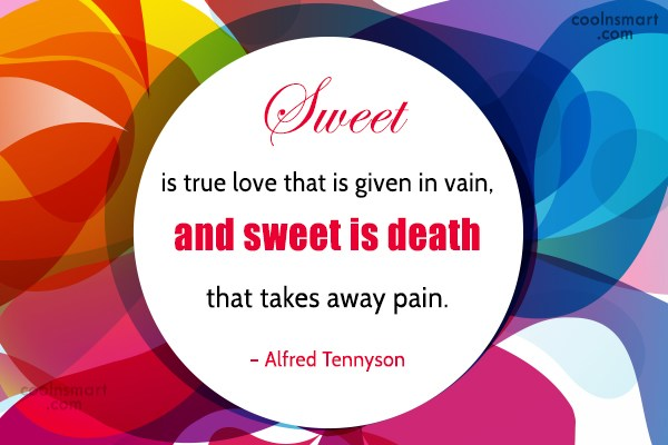 Death Quote: Sweet is true love that is given...