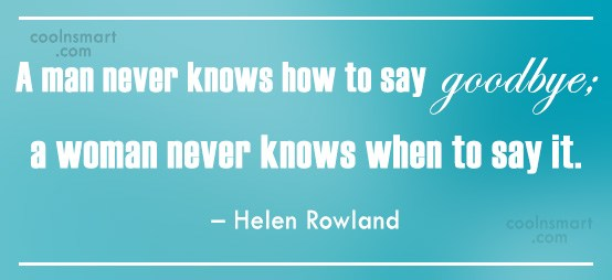 Men Quote: A man never knows how to say...
