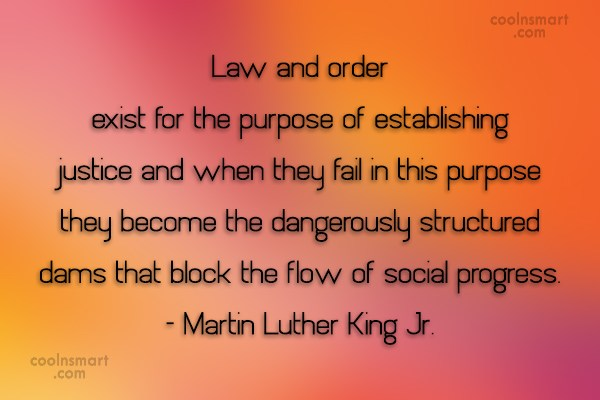 Law Quote: Law and order exist for the purpose...