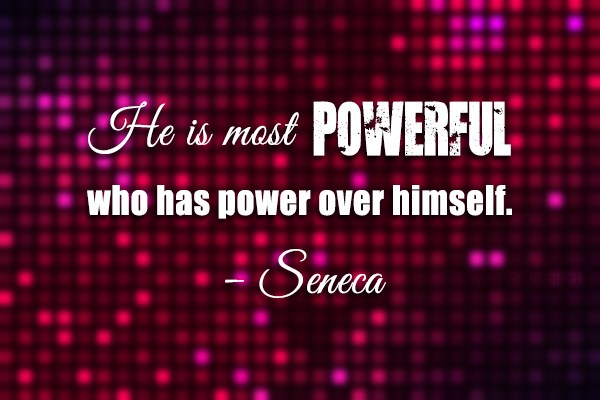 Quote: He is most powerful who has power...
