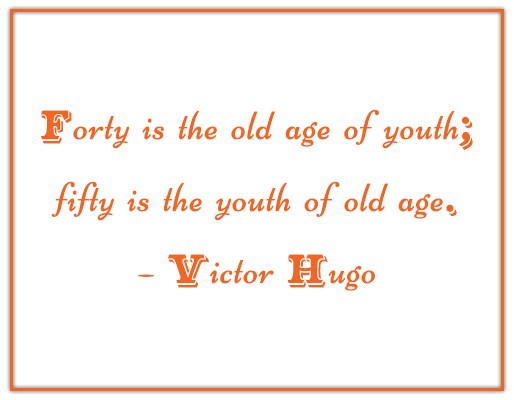 Quote: Forty is the old age of youth;...