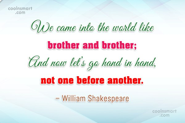 Brother Quote: We came into the world like brother...