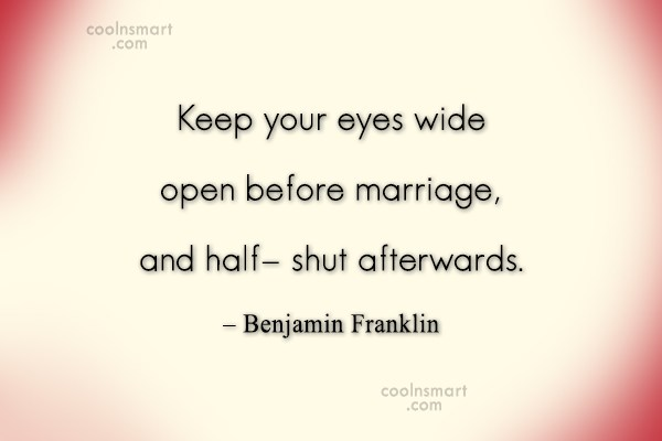 Funny Marriage Quotes Quote: Keep your eyes wide open before marriage,...