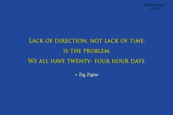 Quote: Lack of direction, not lack of time,...