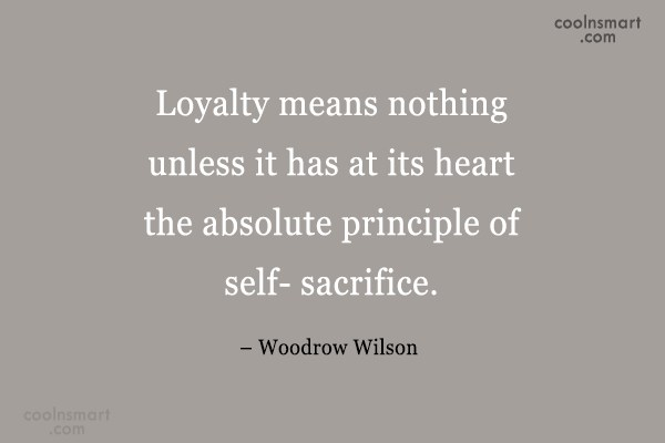 Loyalty Quote: Loyalty means nothing unless it has at...