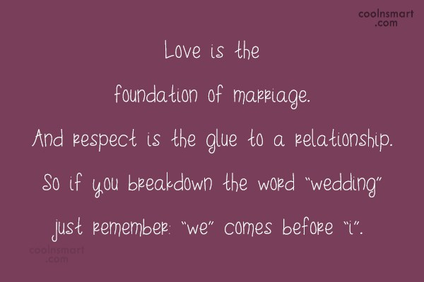 Wedding Quote: Love is the foundation of marriage. And...