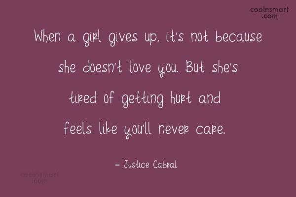 Giving Up Quote: When a girl gives up, it's not...
