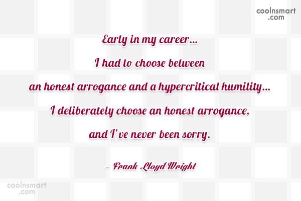 Humility Quote: Early in my career…I had to choose...