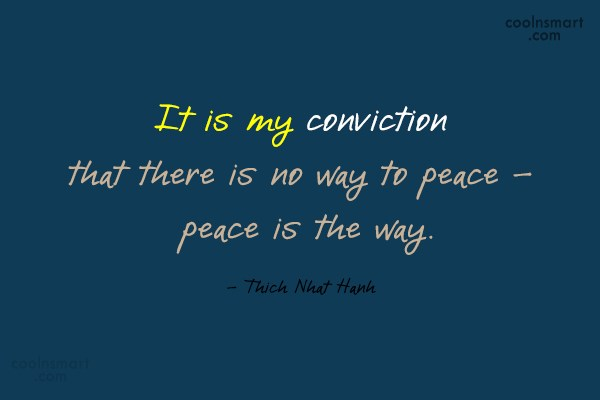 Peace Quote: It is my conviction that there is...