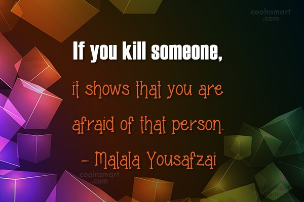 Fear Quote: If you kill someone, it shows that...