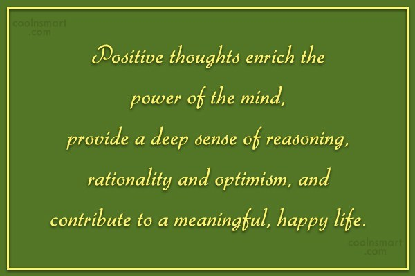Quote: Positive thoughts enrich the power of the...