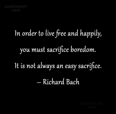 Boredom Quote: In order to live free and happily,...