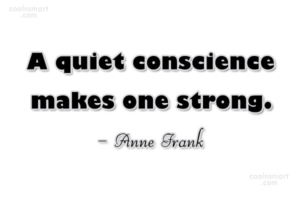 Quote: A quiet conscience makes one strong. –...