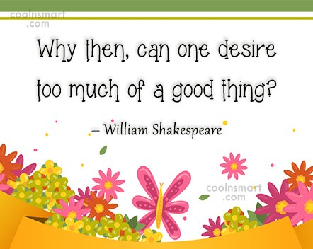 Desire Quote: Why then, can one desire too much...