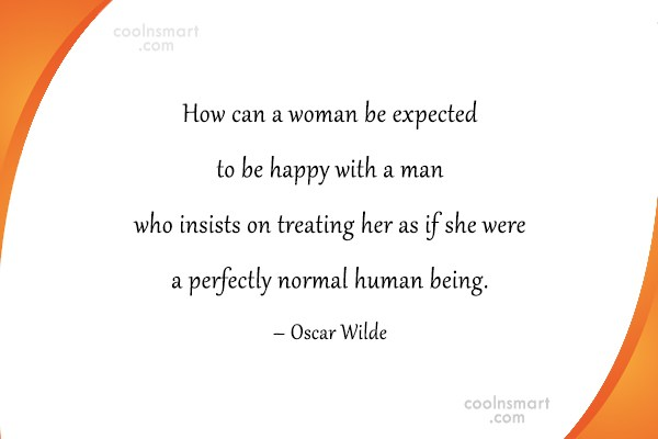 Quote: How can a woman be expected to...
