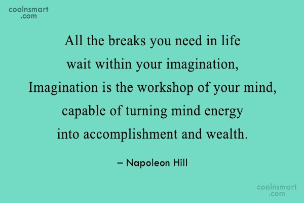 Imagination Quote: All the breaks you need in life...