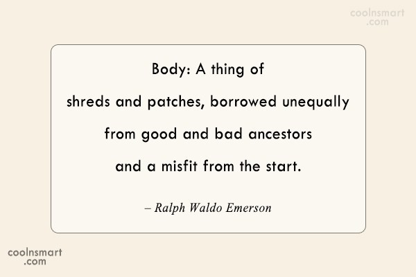 Health Quote: Body: A thing of shreds and patches,...