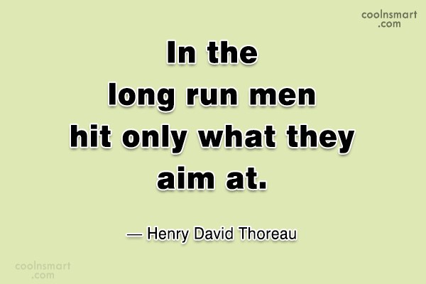 Quote: In the long run men hit only...