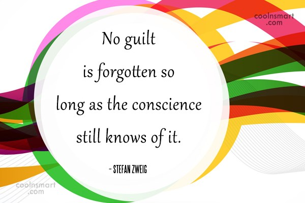 Guilt Quote: No guilt is forgotten so long as...