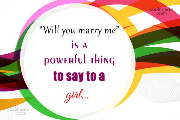 """Wedding Quote: """"will you marry me"""" is a powerful..."""