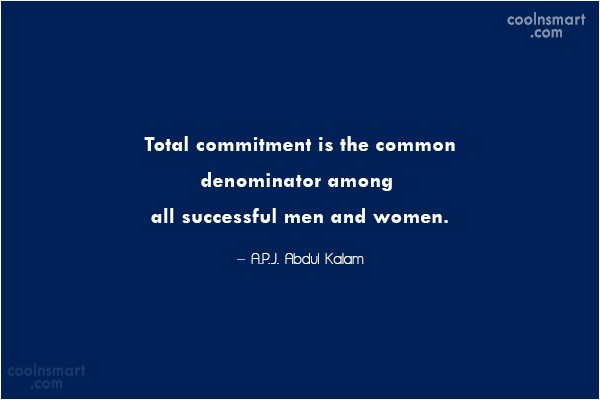 Success Quote: Total commitment is the common denominator among...