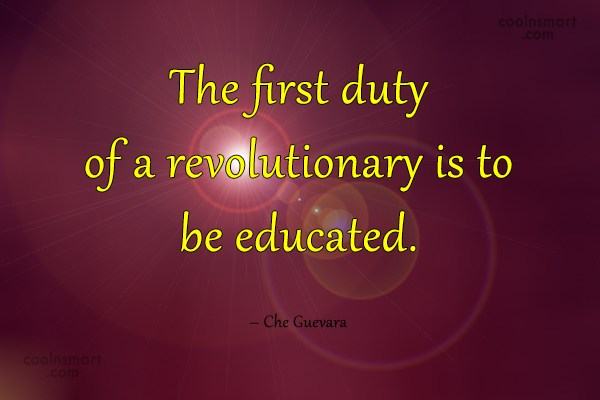 Quote: The first duty of a revolutionary is...