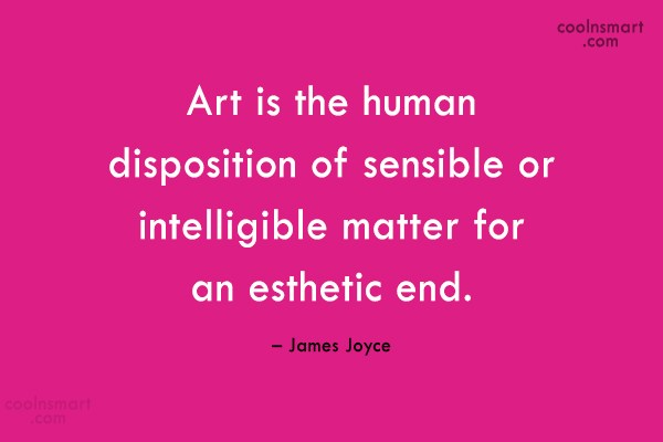 Quote: Art is the human disposition of sensible...