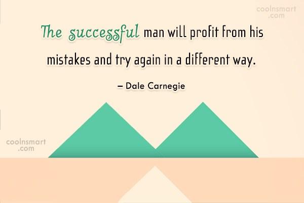 Quote: The successful man will profit from his...