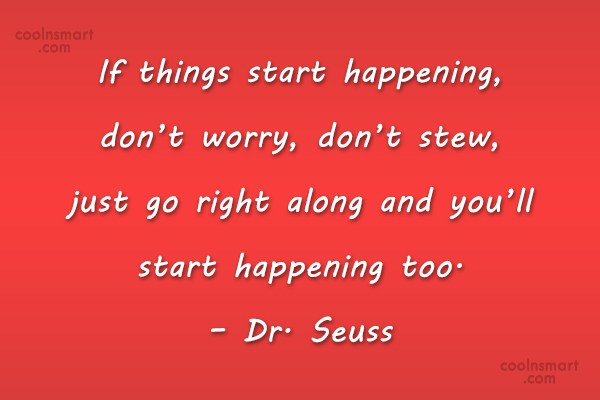 Quote: If things start happening, don't worry, don't...