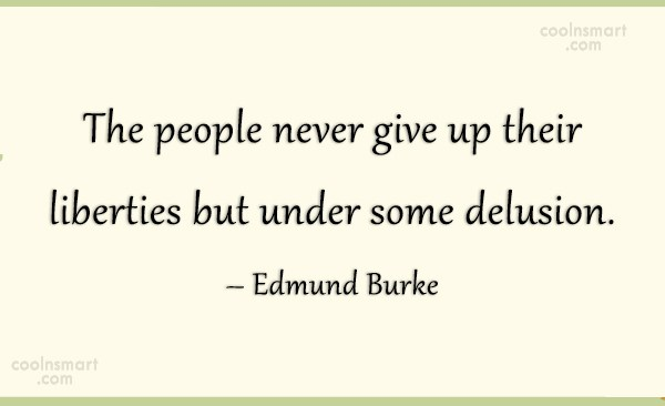 Quote: The people never give up their liberties...