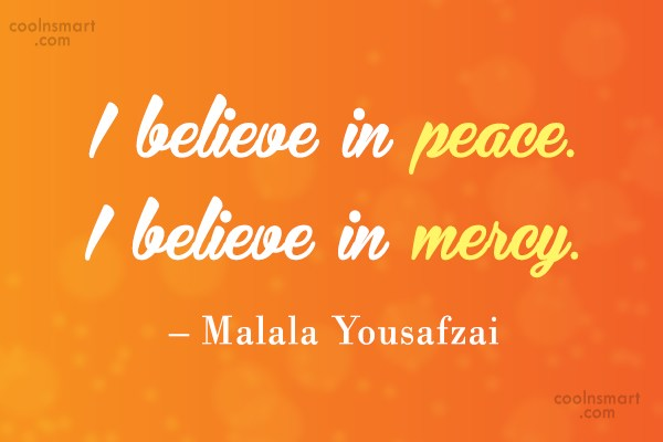 Quote: I believe in peace. I believe in...