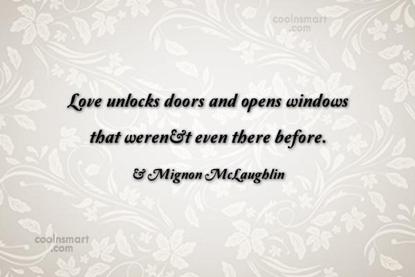 Quote: Love unlocks doors and opens windows that...
