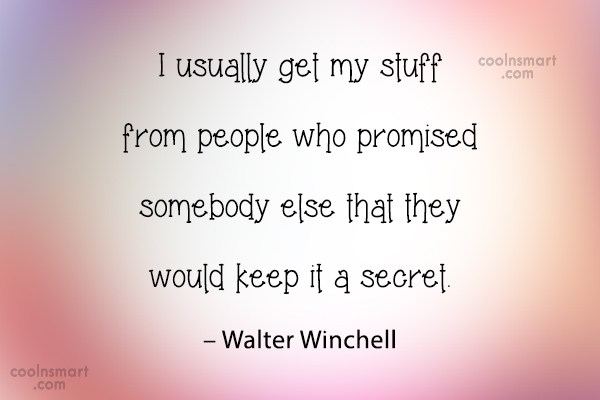 Gossip Quote: I usually get my stuff from people...