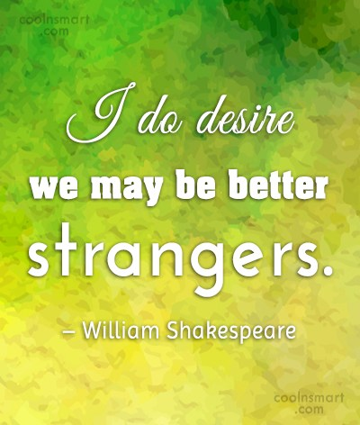 Desire Quote: I do desire we may be better...